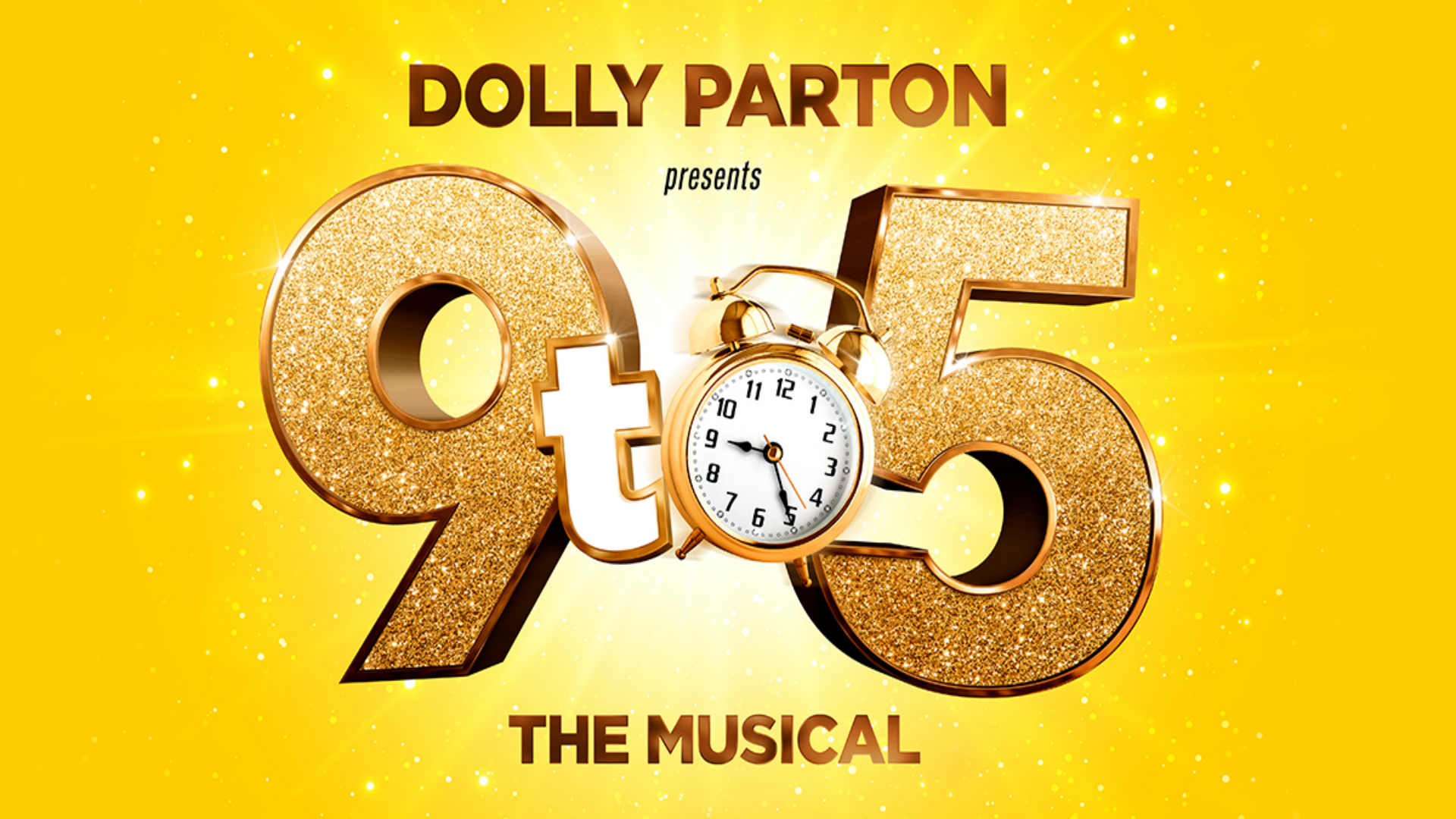 The poster for 9 To 5 The Musical displaying the 9 and the 5 in glittery, gold letters and the o in to as an alarm clock.