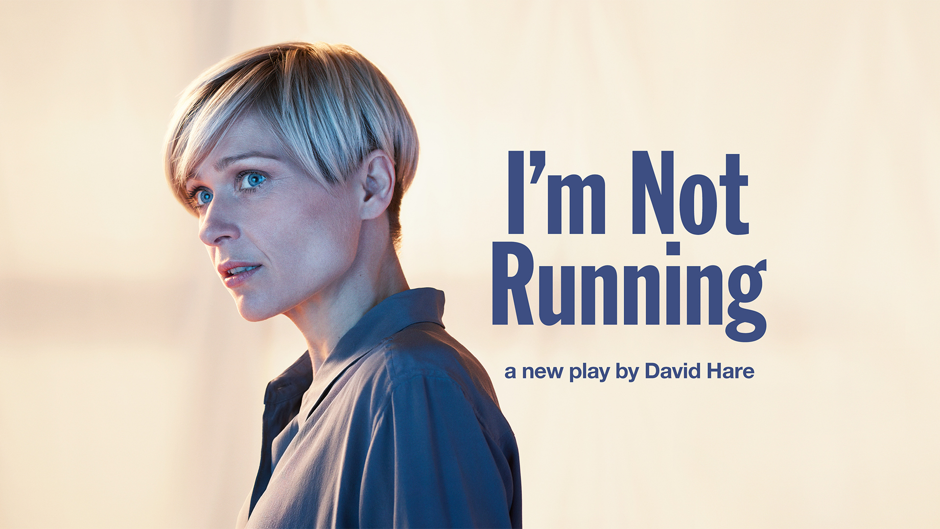 "A poster for I'm Not Running, showing a female and the wording ""I'm Not Running: A new play by David Hare""."