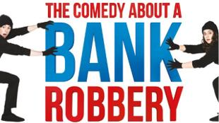 The Comedy About a Bank Robbery at Criterion Theatre