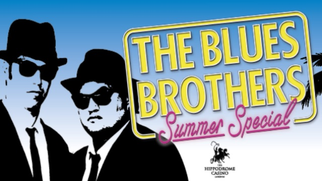 The Blues Brothers Summer Special at Hippodrome Ca